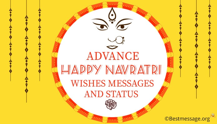 Advance Navratri Wishes in Hindi, English - Advance Happy Navratri Status Messages Images, Photo