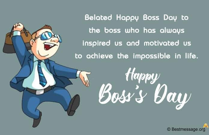 Belated Boss's Day Wishes, Boss Day Messages