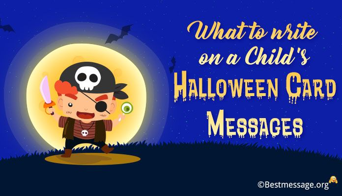 what to write on a child's halloween card - Kids Halloween Wishes Greetings Messages