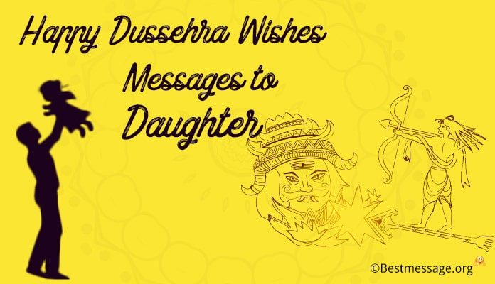 Dussehra Festival Wishes to Daughter – Dussehra Greetings Messages