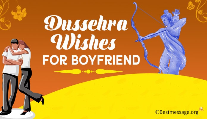 Dussehra Wishes For Boyfriend, Dussehra Love Messages
