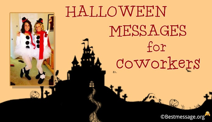 Happy Halloween Wishes Messages for Coworkers - Funny Quotes, Halloween Greetings