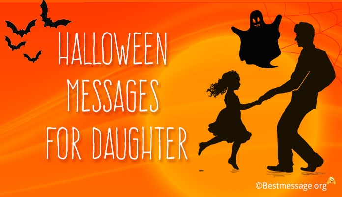 Short Halloween Wishes for Daughter - Scary Greetings Messages