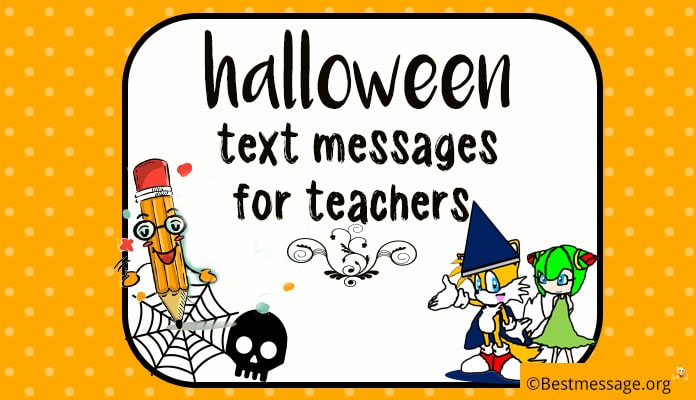 Teacher Halloween Sayings, Wishes and Halloween Messages