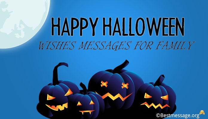 Happy Halloween Wishes Family - Funny Creepy Halloween Messages for Family