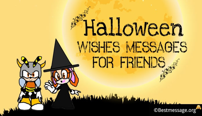 Halloween Wishes Messages Friends - Happy Halloween greetings Message