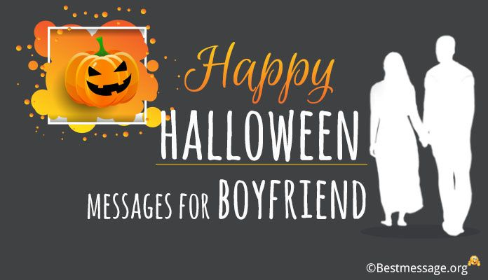 Sweet Halloween Love Text Messages Boyfriend - Halloween Boyfriend Wishes Greetings