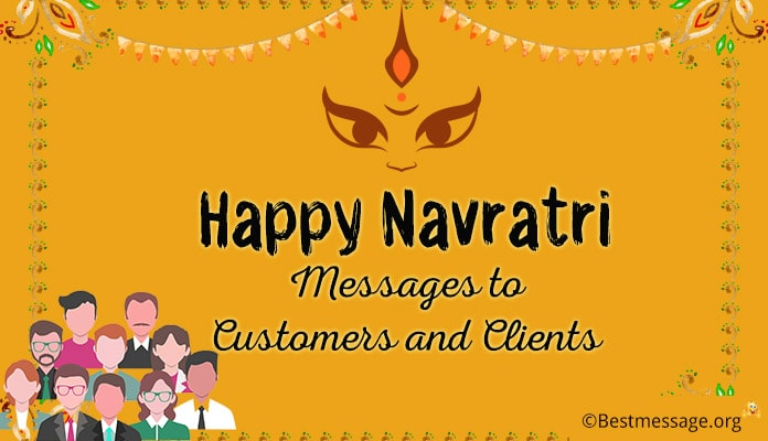 Happy Navratri Wishes to Customers, Navratri Messages Clients