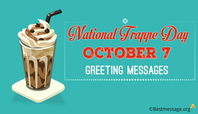 October 7 USA National Frappe Day Greeting Messages