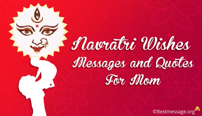 Navratri Wishes Messages for mother - Navratri Quotes For Mom, Navratri Greetings