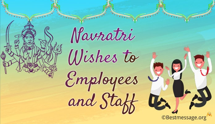 Navratri Wishes to Employees and Staff - Navratri Blessings - shubh navratri Messages