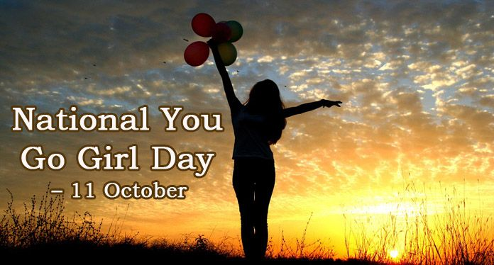 National You Go Girl Day 11 October Text Messages Quotes