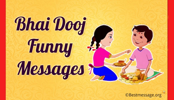 Bhai Dooj Funny Jokes Text Messages - Funny Bhaiya Dooj Wishes