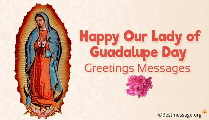 Happy Our Lady of Guadalupe Day Greetings Images Wishes and Messages