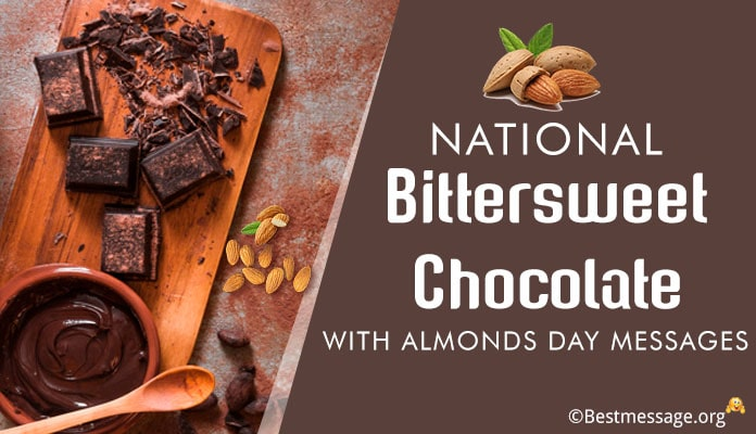 National Bittersweet Chocolate with Almonds Day Messages