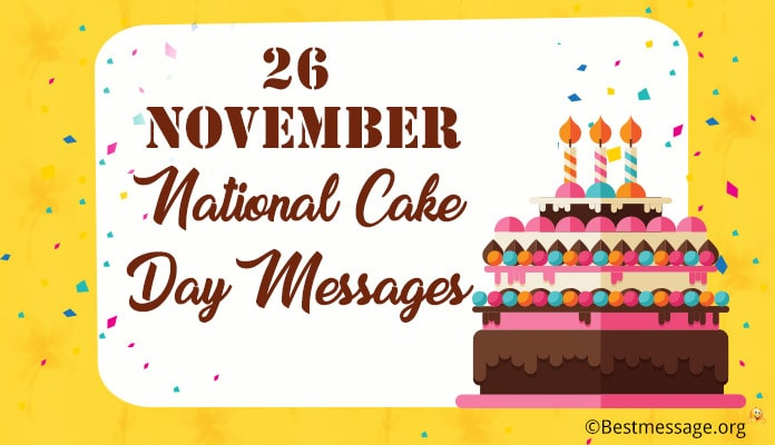 26 November National Cake Day (USA) Greeting Messages - famous cake Quotes Image