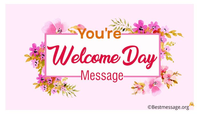 You're Welcome Day Message - Welcome Wishes Greetings