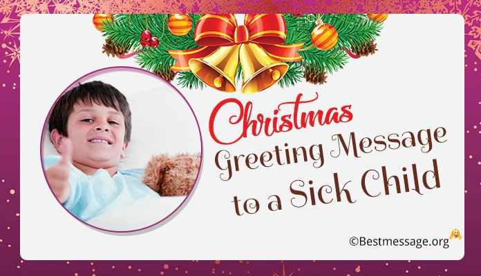 christmas greeting messages to a sick child