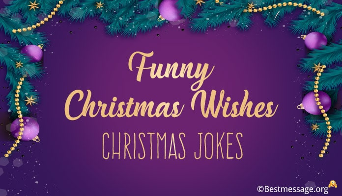 Funny Christmas Wishes, Funny Christmas Text Messages - Funny Christmas Jokes
