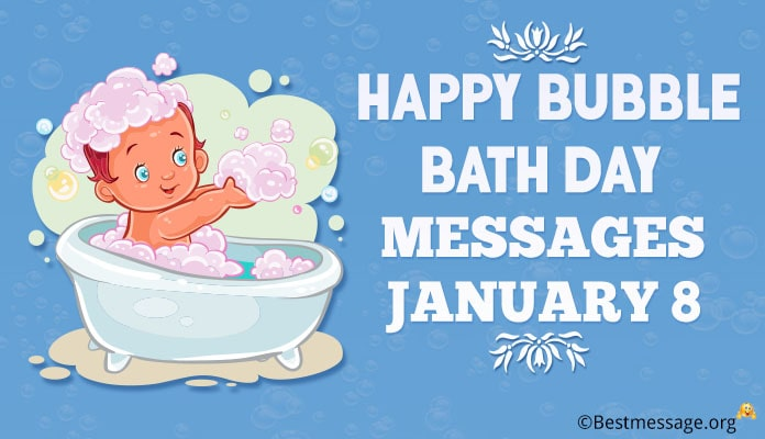 Happy Bubble Bath Day Messages, Quotes - January 8