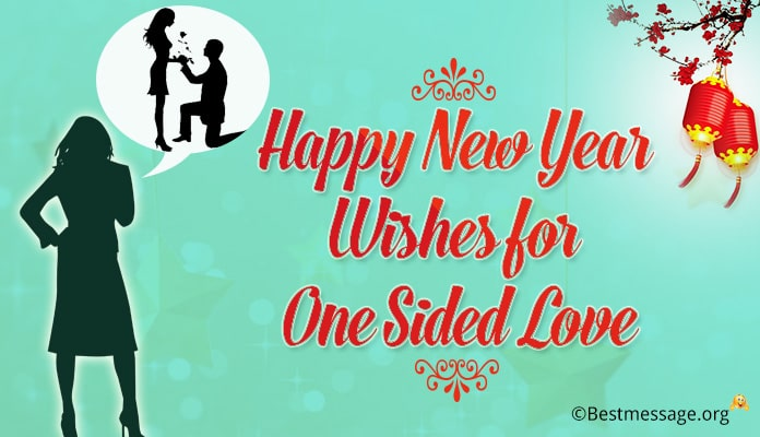 Happy New Year Love Wishes, New Year Message for One Sided Love