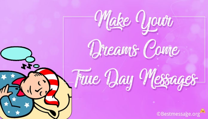 Make Your Dream Come True Day Messages, quotes - January 13