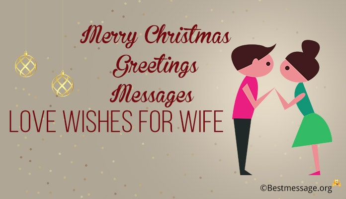 Merry Christmas Greetings Messages for Wife - romantic Christmas Love wishes