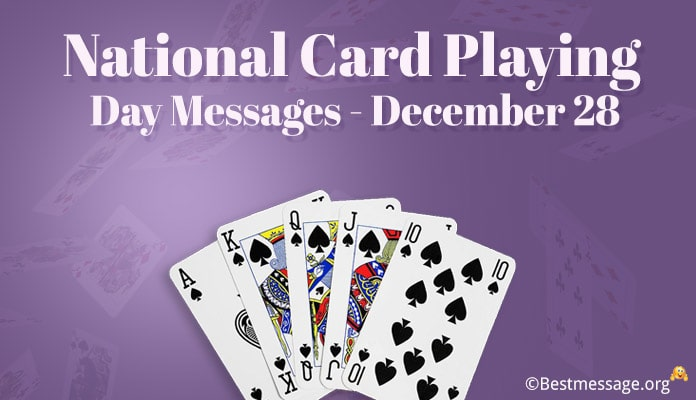 National Card Playing Day December 28 - National Card Playing Day Messages, Quotes