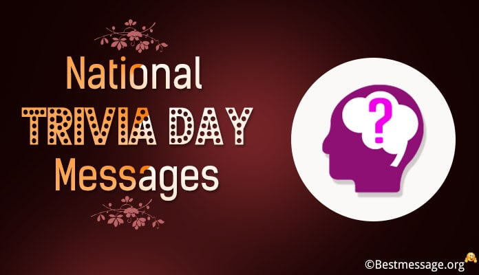 National Trivia day Messages, Quotes and Greetings - January 4