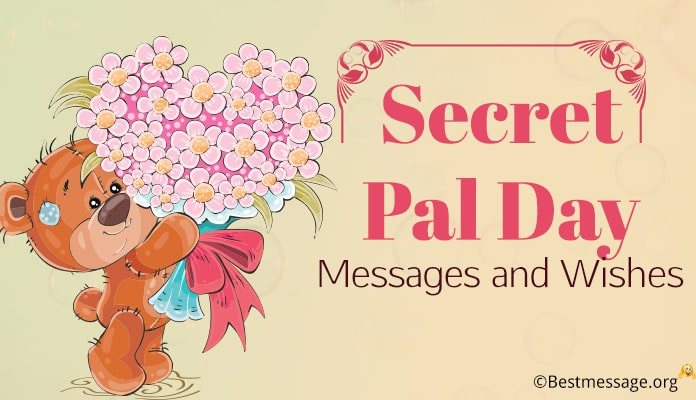 Secret Pal Day Messages - Secret Pal Quotes