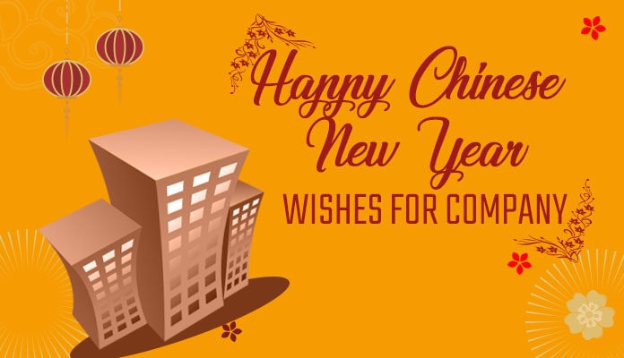 Chinese New Year Wishes for Company, Chinese New Year Messages