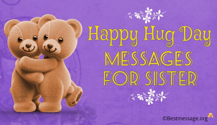 Happy Hug Day Messages, Status, Hug Day Wishes for Sister