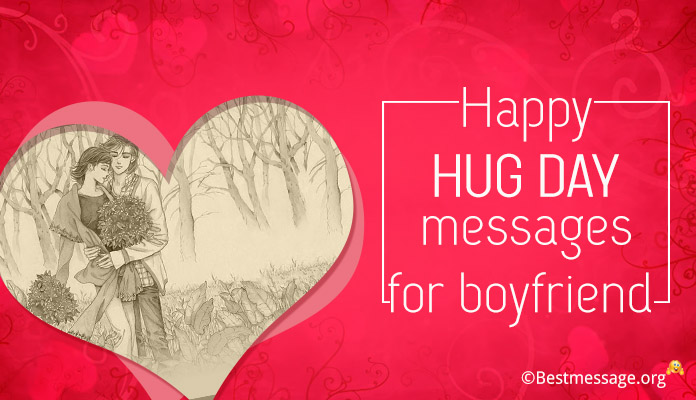 Happy Hug Day Messages for Boyfriend - Hug Day Wishes