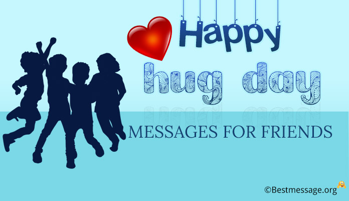 Hug Day Messages for Friends - Hug Day Wishes Image