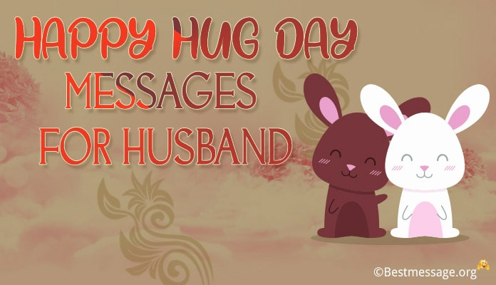 Happy Hug Day Wishes for Husband - Hug Day Messages for Hubby