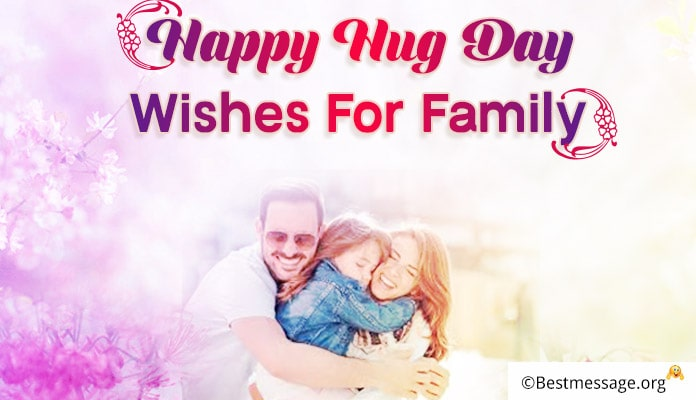 Happy Hug Day Messages Image - Hug Day Wishes for family