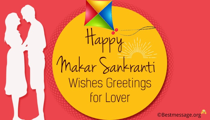 Makar Sankranti Wishes for Lover - Romantic Makar Sankranti Messages