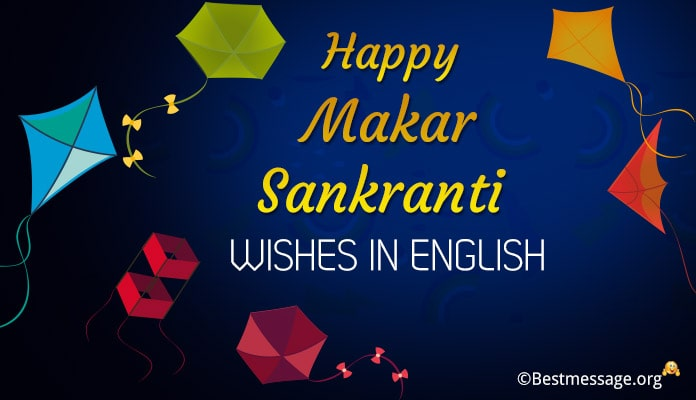 Makar Sankranti Wishes in English - Sankranti Text Messages, Quotes