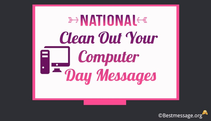 National Clean Out Your Computer Day Messages pictures