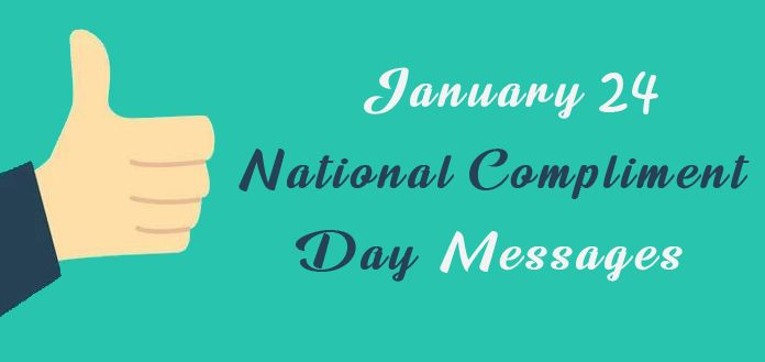 January 24 National Compliment Day Messages, Quotes, Wishes