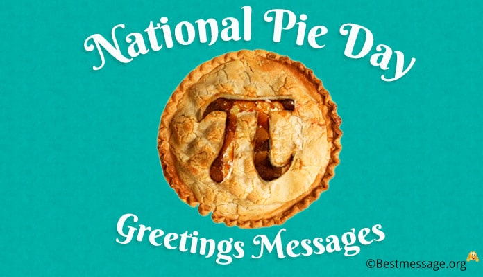 National Pie Day Greetings Messages - Pie Day Wishes