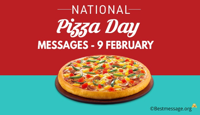 USA National Pizza Day Messages, Quotes – February 9th
