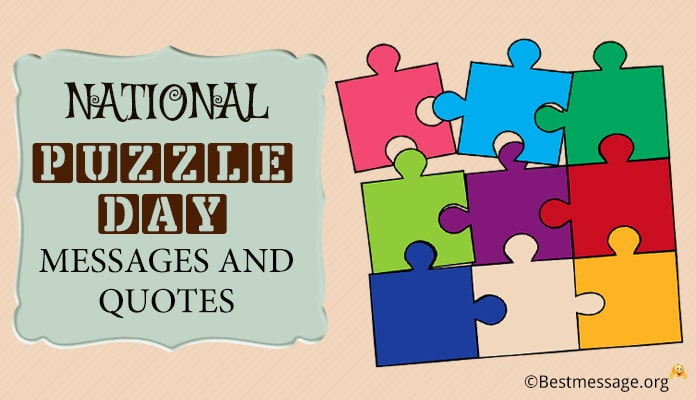 National Puzzle Day Messages and Quotes