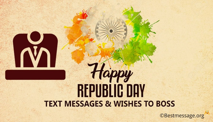 Happy Republic Day Wishes to Boss - 26 january Republic Day Text Messages