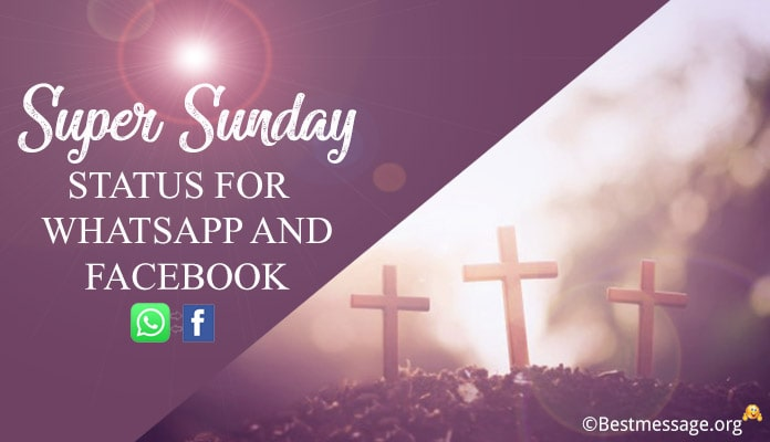 Super Sunday Status for Whatsapp and facebook