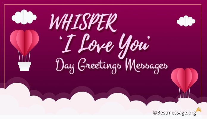 Whisper 'I Love You' Day Greetings Messages