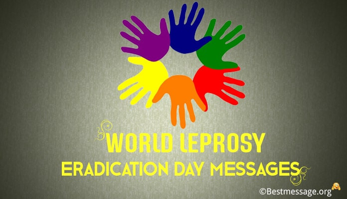 World Leprosy Eradication Day Messages, Quotes and Slogans