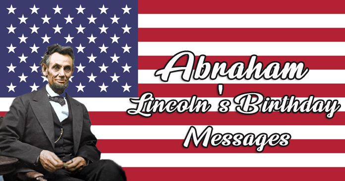 Abraham Lincoln's Birthday Messages, Birthday Quotes Wishes