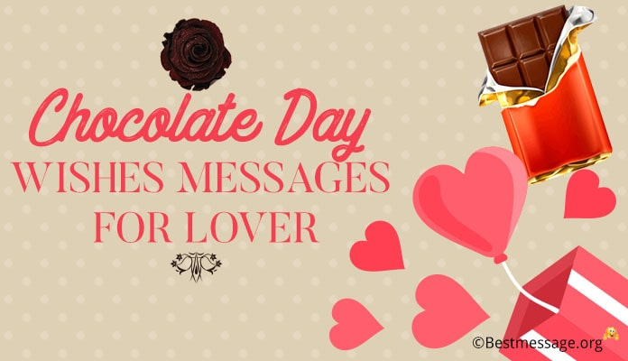 Happy Chocolate Day Wishes for lover - boyfriend love Messages