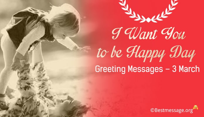 I Want You to be Happy Day Greeting Messages Images